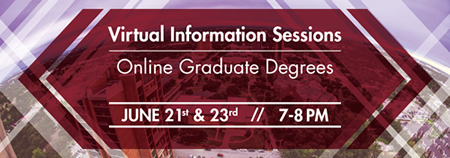 Virtual information session for online graduate degrees, June 21 and 23, 7-8pm
