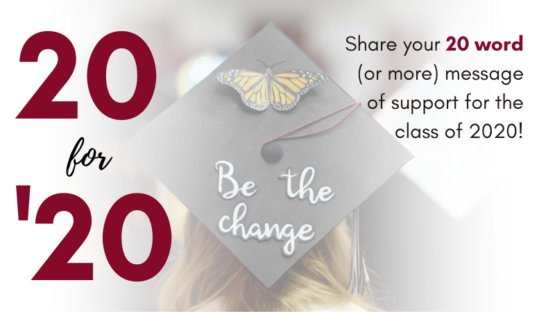 Share 20 words or more message of support for the 2020 Graduating Seniors.