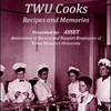 TWU Cooks: Recipes and Memories