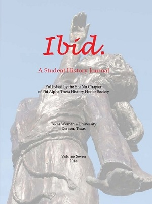 TWU Student History Journal Ibid.'s Spring 2014 Volume 7 Cover