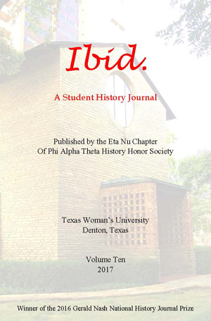 Cover of TWU's History & Government Ibid. A Student History Journal, Volume 10, Spring 2017