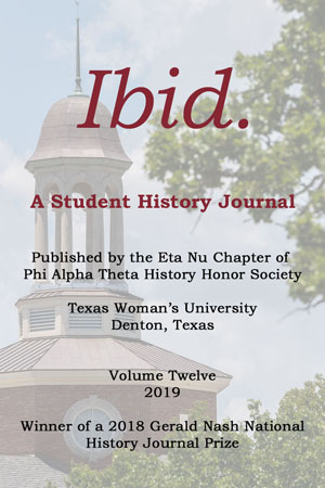 Cover of TWU's History & Political Science Ibid. A Student History Journal, Volume 12, Spring 2019.