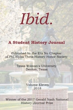 Cover of TWU's History & Government Ibid. A Student History Journal, Volume 11, Spring 2018