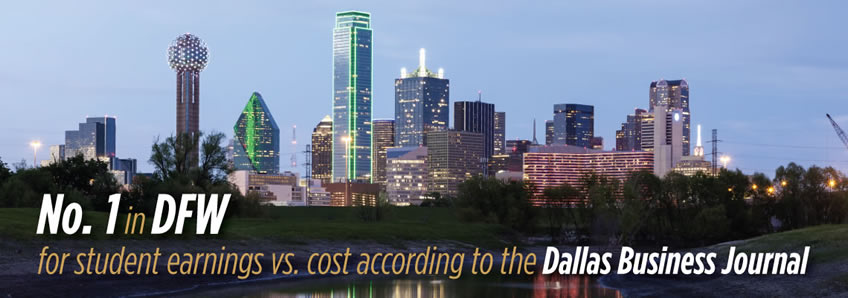 No. 1 in the Dallas/Fort Worth area for graduates' earnings versus cost, according to the Dallas Bus