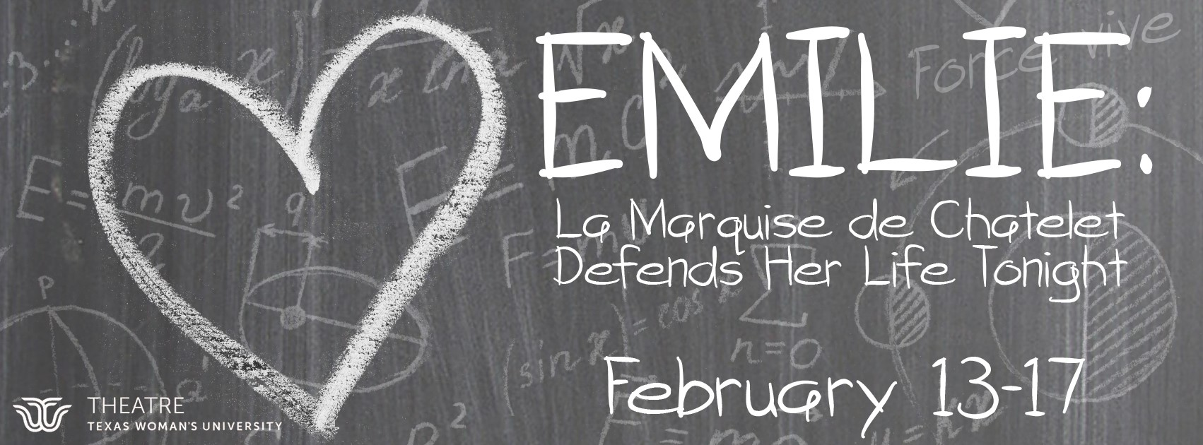 'Emilie: La Marquise Du Châtelet Defends Her Life Tonight' written on a chalkboard with production dates Feb. 13-17